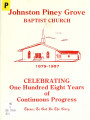 Johnston Piney Grove Baptist Church 1879-1987 : celebrating one hundred eight years of continuous...